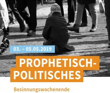 Prophetisch-politisches Wochenende